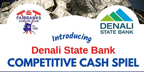 Denali State Bank  Competitive Cash Spiel - Fairbanks Curling Club tickets