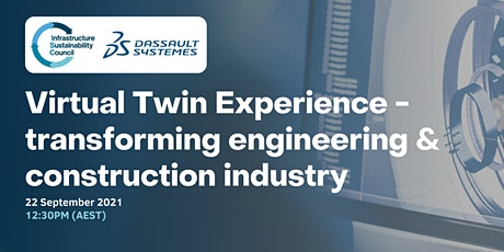 Virtual Twin Experience - transforming engineering & construction industry tickets
