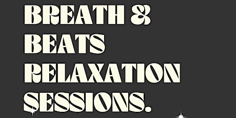 Breath & beats relaxation sessions. tickets