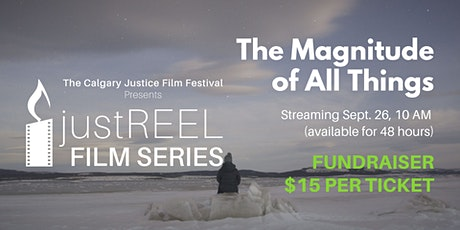 2021 Calgary Justice Film Festival Fundraiser - The Magnitude of All Things tickets