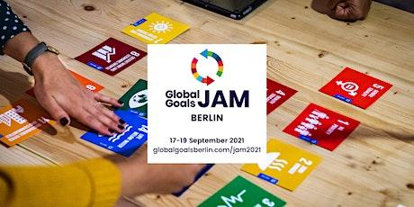 #GlobalGoalsJam Berlin 2021 PRESENTATION & PUBLIC EVENT Tickets
