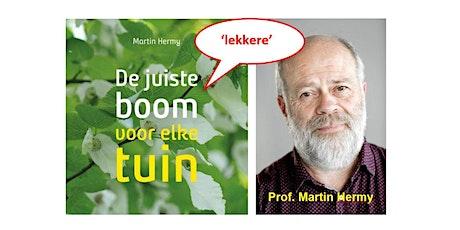 De juiste 'lekkere' boom  voor elke tuin - Prof. Martin Hermy tickets