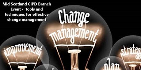 CIPD Mid Scotland Branch Event - Effective change management tickets