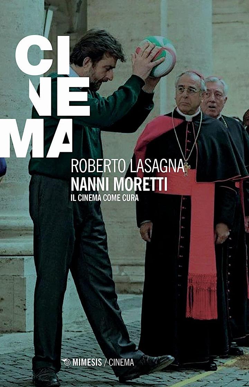 Immagine Roberto Lasagna presenta il libro Nanni Moretti. Il cinema come cura