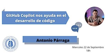 GitHub Copilot nos ayuda en el desarrollo de código con Antonio Párraga tickets