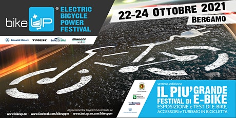"""BikeUP """"electric bicycle power festival""""  22-23-24 Ottobre 2021 tickets"""