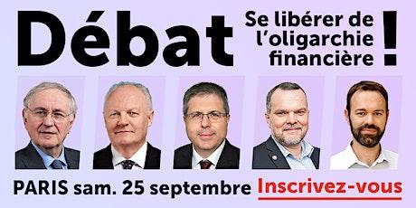 """Débat politique : """"Se libérer de l'oligarchie financière !"""" billets"""