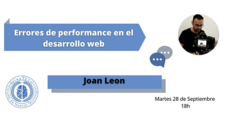 Errores de performance en el desarrollo web Joan Leon tickets