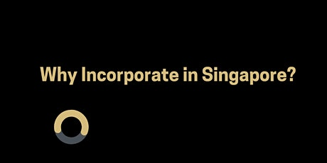 Why Incorporate in Singapore? tickets