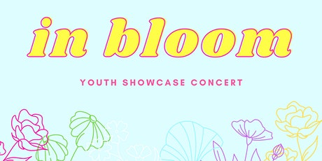 In Bloom – Youth Concert Showcase tickets