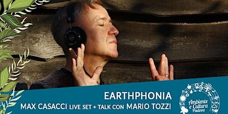 MAX CASACCI live set + live visuals + talk con MARIO TOZZI  | Earthphonia biglietti