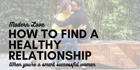 Modern Love: How to find a healthy relationship when you're a smart woman tickets