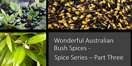 Part 3 Growing Spice - Wonderful Australian Bush Spices tickets