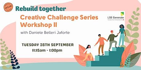 Creative Challenge Series - Workshop II with Daniele Belleri Jaforte tickets
