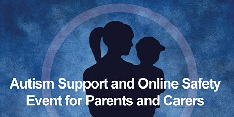 Autism Support and Online Safety Event for Parents tickets