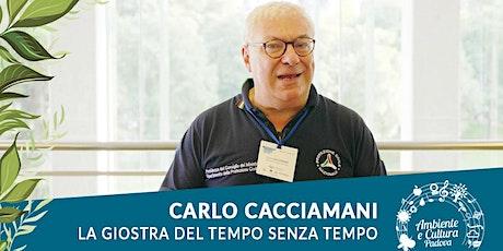 CARLO CACCIAMANI | La giostra del tempo senza tempo biglietti