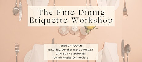 The Fine Dining Etiquette Workshop tickets