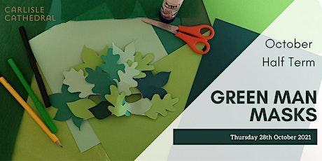 October Half Term- Green Man Masks tickets