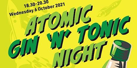 Atomic Gin 'n' Tonic Night tickets