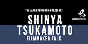 Filmmaker Shinya Tsukamoto in Conversation