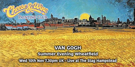Paint VAN GOGH  'Summer Evening Wheatfields' at The Stag Hampstead tickets