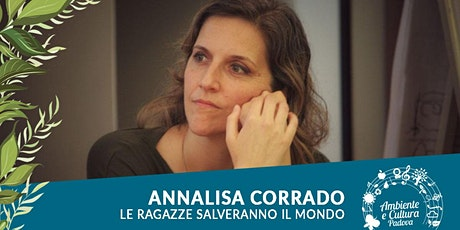 ANNALISA CORRADO | Le ragazze salveranno il mondo biglietti