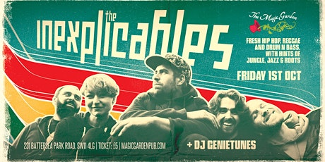 The Inexplicables / DJ GENIETUNES  at the Magic Garden tickets