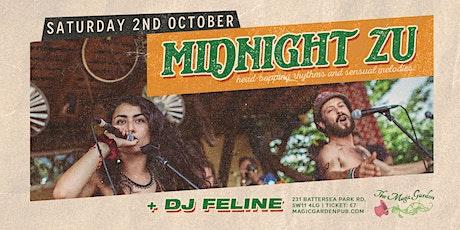 Midnight Zu / DJ Feline at the Magic Garden tickets