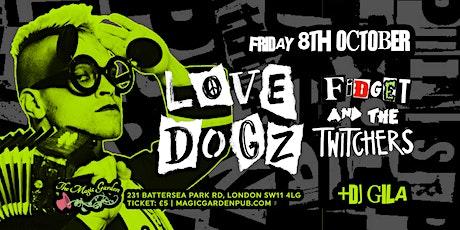Lovedogz / Fidget & the Twitchers / DJ Special Guest at the Magic Garden ingressos