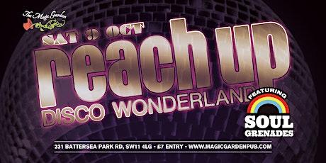 Reach Up Disco Wonderland Featuring Soul Grenades at the Magic Garden tickets