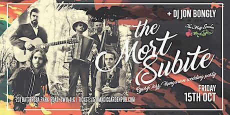 La Mort Subite / DJ Jon Bongly at the Magic Garden tickets
