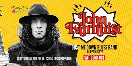 John Fairhurst/ Dust Me Down Blues Band/ DJ Perri Kaye at the Magic Garden tickets