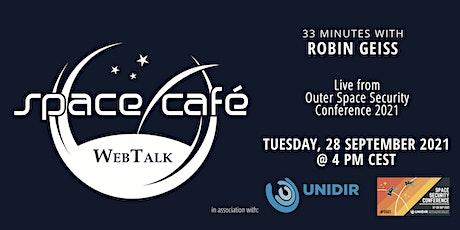 "Space Café WebTalk - ""33 minutes with Robin Geiss"" tickets"