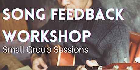 Song Feedback Workshop—Small Group Session Tickets