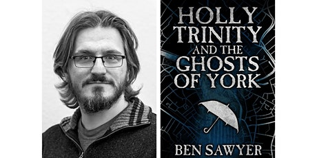 Book Launch: Holly Trinity and the Ghosts of York by Ben Sawyer tickets