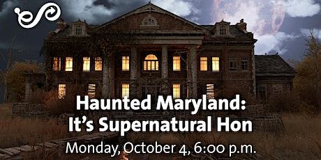 Haunted Maryland: It's Supernatural Hon tickets