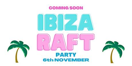 IBIZA RAFT PARTY tickets