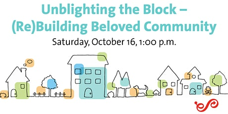 Unblighting the Block - (Re)Building Beloved Community tickets