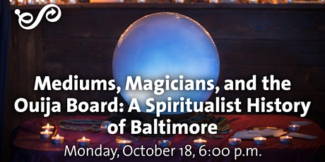 Mediums, Magicians, and the Ouija Board tickets