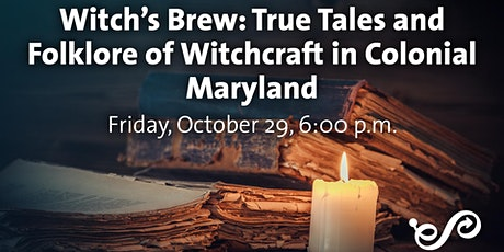 Witch's Brew: True Tales and Folklore of Witchcraft in Colonial Maryland tickets