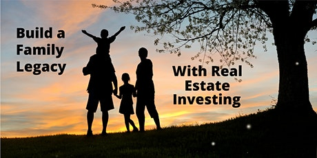 Build a Family Legacy with Real Estate Investing tickets
