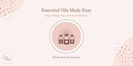 Essential Oils Made Easy Webinar Class tickets