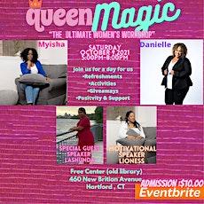 """Queen Magic  """" The Ultimate Women's Workshop"""" tickets"""
