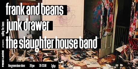 Fresh Lenins presents Frank and Beans/Junk Drawer/The Slaughter House Band tickets