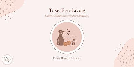 Toxic Free Living Webinar Class tickets