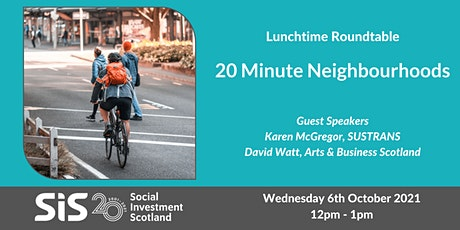Lunchtime Roundtable - 20 Minute Neighbourhoods tickets