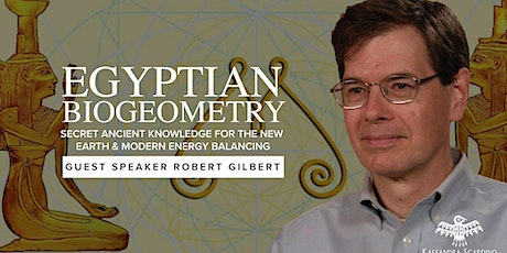 Egyptian BioGeometry   Secret Ancient Knowledge with Robert Gilber tickets