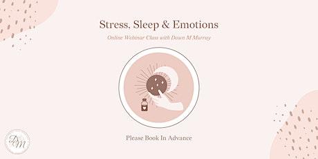 Stress, Sleep & Emotions Webinar Class Tickets