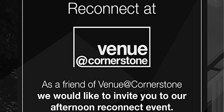 Reconnect at Venue@Cornerstone tickets