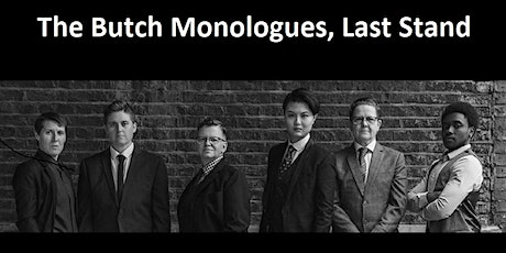 The Butch Monologues, Last Stand - Digital Tour 2021 tickets